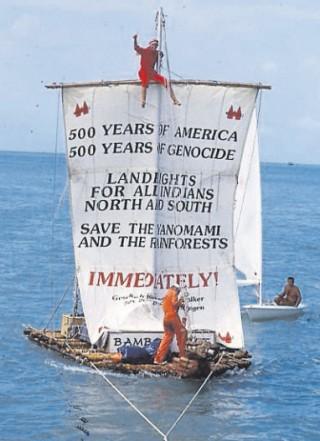 Mit einer legendären Bambusfloßfahrt über den Atlantik machten Rüdiger Nehberg und Christina Haverkamp 1992 auf das Schicksal der Yanomami-Indianer aufmerksam.